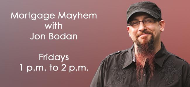 Jon Bodan   The Perpetual Financial Group   Mortgage Mayhem Radio Show
